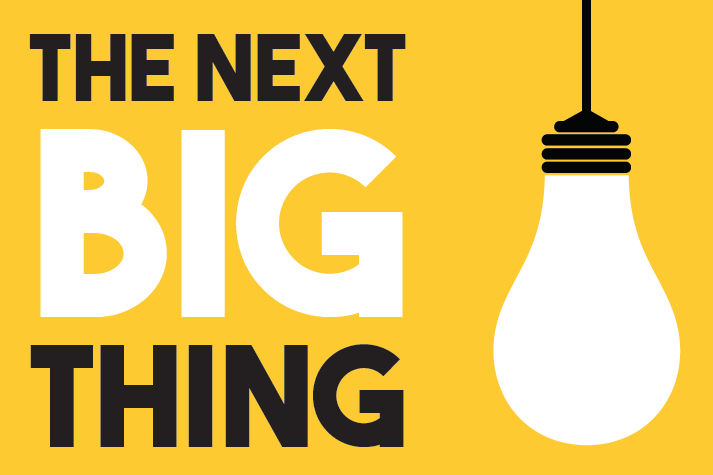 The next big thing idea
